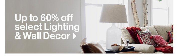 Up to 60% off select Lighting & Wall  Decor