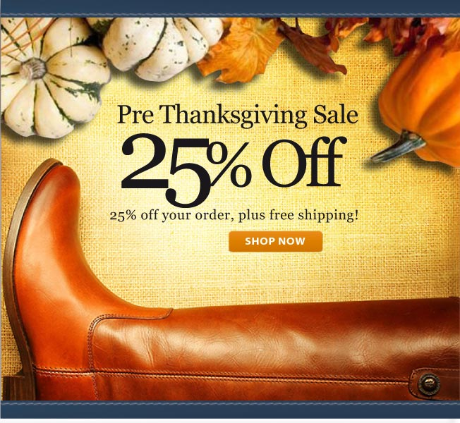 25% off! Pre-Thanksgiving Sale!