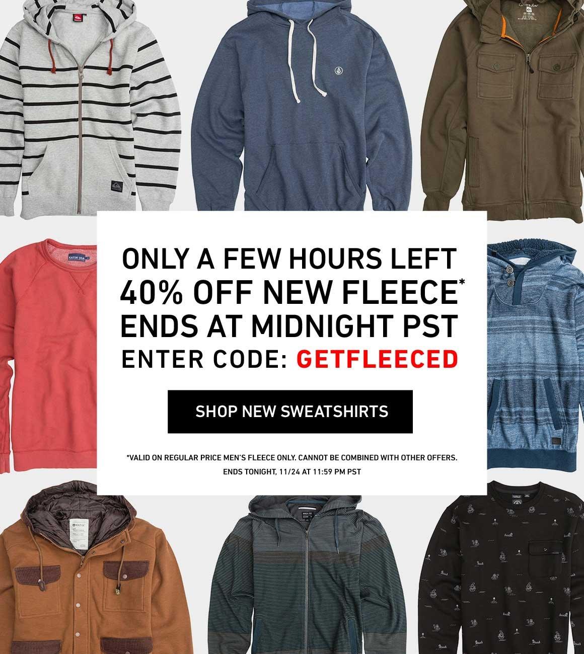 Only A Few Hours Left: 40% Off Fleece! Enter Code: GETFLEECED