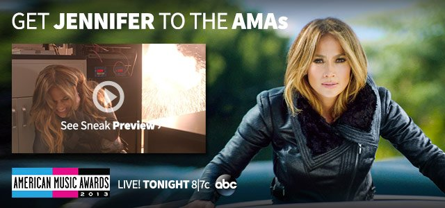 GET JENNIFER TO THE AMAs. See Sneak Preview on YouTube. American Music Awards 2013. LIVE! TONIGHT 8|7c