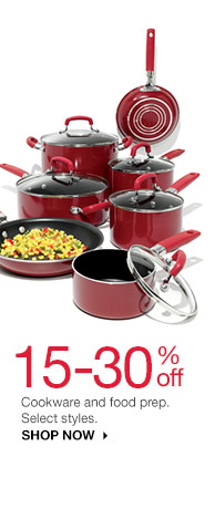 15-30% off Cookware and food prep. Select styles. shop now