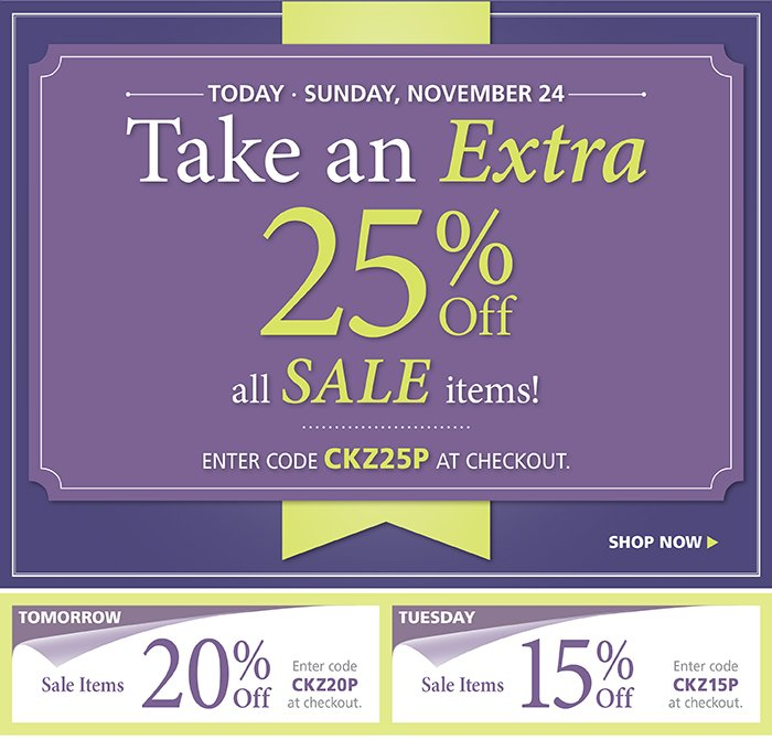 Take an Extra 25% off Sale Items with code CKZ25P