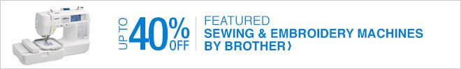Up to 40% off Featured Sewing & Embroidery Machines by Brother
