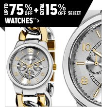 Up to 75% off + Extra 15% off Select Watches**