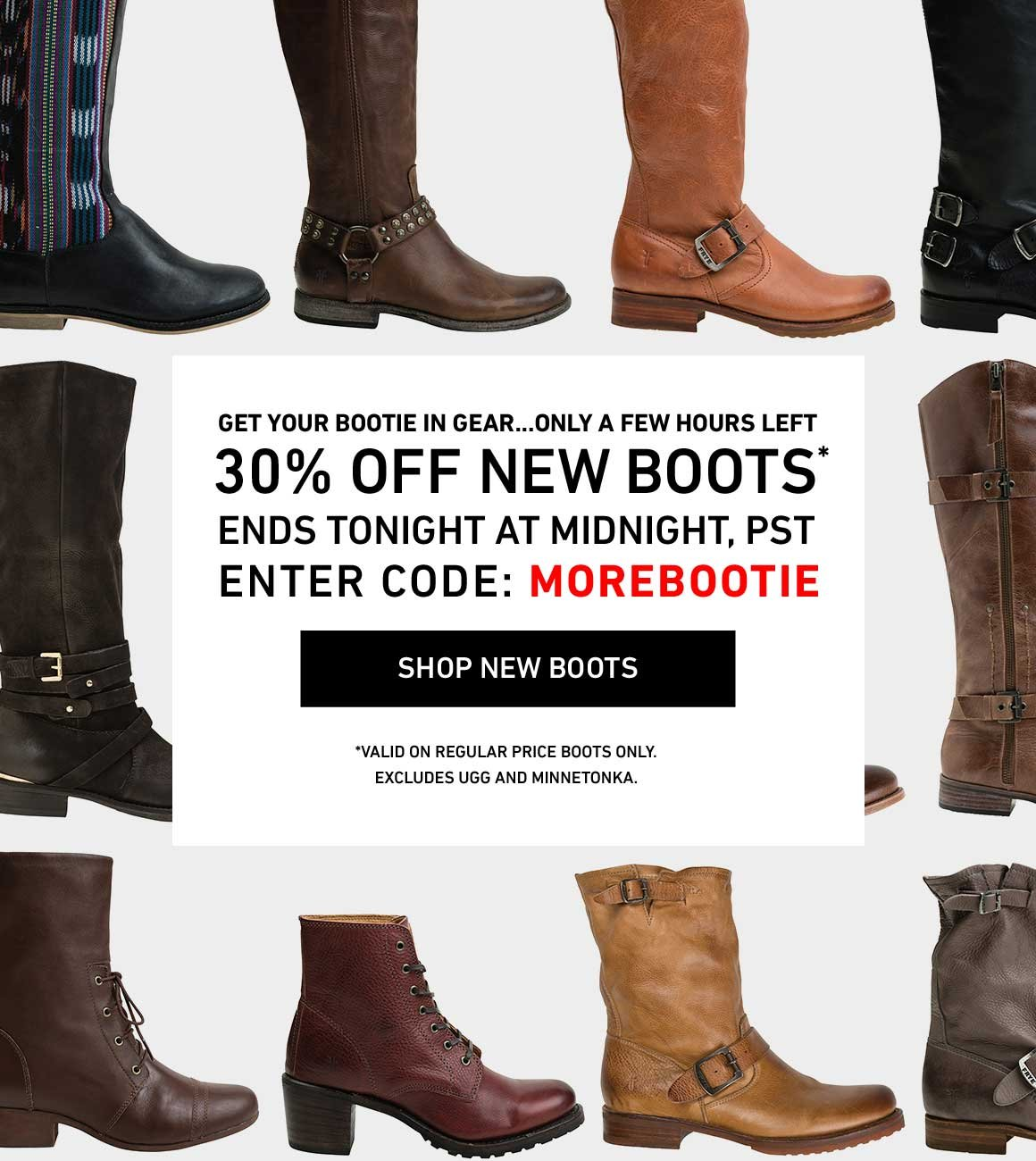 FINAL HOURS: 30% Off All New Women's Boots Ends At Midnight! Enter Code: MOREBOOTIE