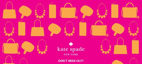 Kate Spade New York: Don't miss out!