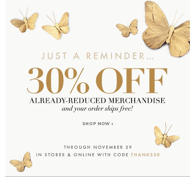 Reminder: Get An Extra 30% Off Already-Reduced Merchandise, In-Store & Online!