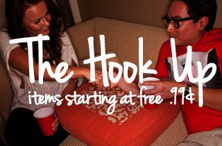 The Hook Up: Items Starting at $0.99