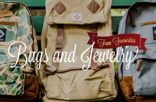 Fam Favorites: Jewelry & Bags