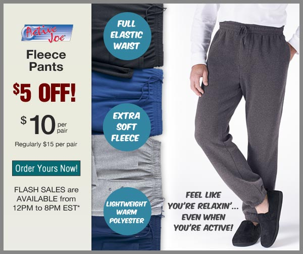 $5 OFF Fleece Pants