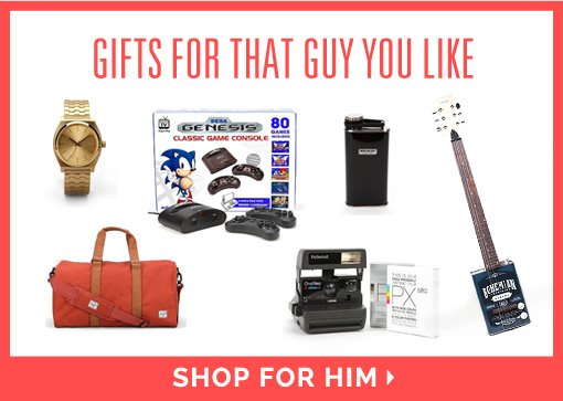gifts for that guy you like shop for him