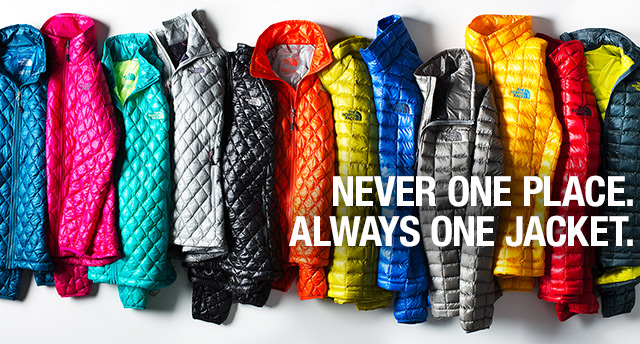 NEVER ONE PLACE. ALWAYS ONE JACKET.