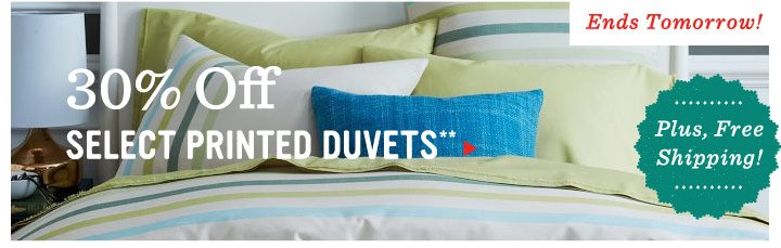 30% Off Select Printed Duvets**