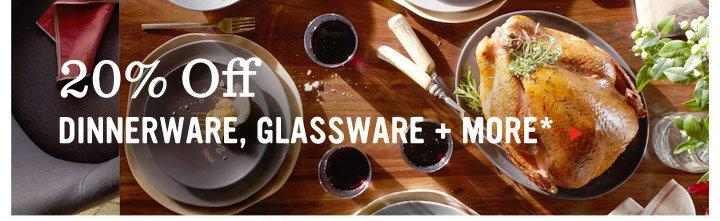 20% Off Dinnerware, Glassware + More*