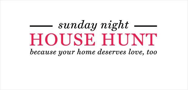Sunday Night House Hunt