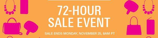 72-Hour Sale Event: Sale Ends Monday, November 25, 8AM PT