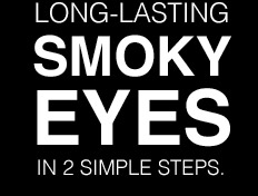 Long-lasting smoky eyes in two simple steps.
