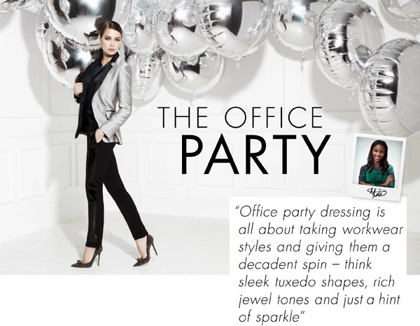THE OFFICE PARTY - GIVE YOUR WORKWEAR STYLES A DECADENT SPIN