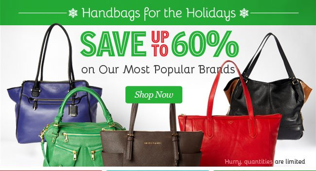 Handbags for the Holidays. Save up to 60%. Shop Now.