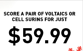 SCORE A PAIR OF VOLTAICS OR CELL SURINS FOR JUST $59.99