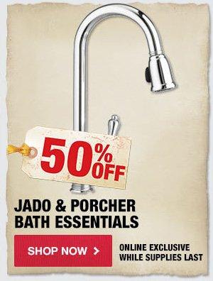 50% OFF Jado & Porcher Bath Essentials