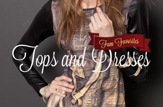 Fam Favorites: Tops and Dresses