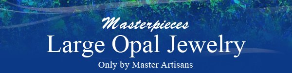 Masterpieces Large Opal Jewelry