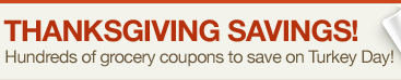 Thanksgiving Savings Hundreds of grocery coupons to save on Turkey Day!