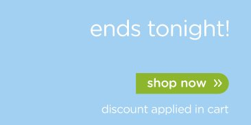 ends tonight! - shop now