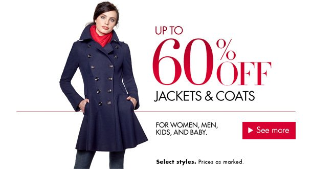 Save up to 60% on jackets and coats for women, men, kids, and baby. Select styles. Prices as marked.