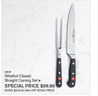 NEW - Wüsthof Classic Straight Carving Set - SPECIAL PRICE $99.95 - SUGG. $275.00, 63% OFF SUGG. PRICE