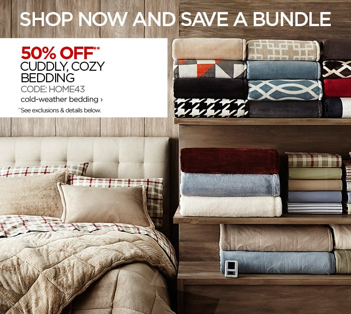 SHOP NOW AND SAVE A BUNDLE  50% OFF** CUDDLY, COZY BEDDING CODE: HOME43 cold-weather bedding › *See exclusions & details below.