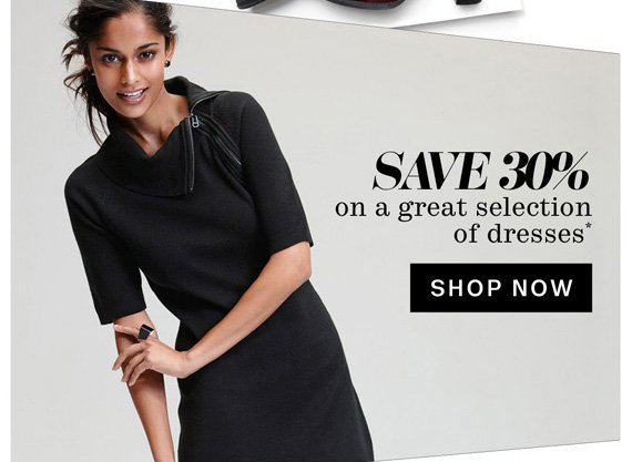 Save 30% on a great selection of dresses*. Shop Now.
