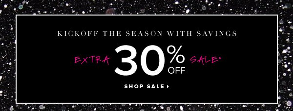 Kickoff the Season with Savings Extra 30% Off Sale* - - Shop Sale