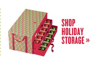 SHOP HOLIDAY STORAGE »