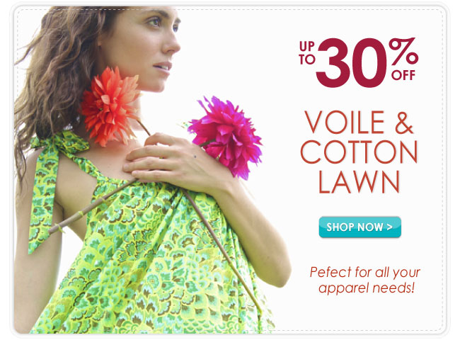 Up to 30% Off Voile and Cotton Lawn Fabrics