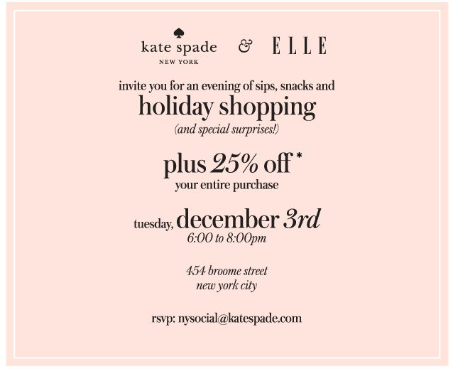 kate spade new york and elle invite you for an evening of sips, snacks and holiday shopping.