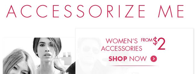 Womens Accessories from $2