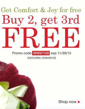 Buy 2 Get the 3rd Free. Use promo code WW97108. Expires 11/26/13
