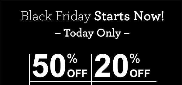 Black Friday Starts Now! - Today Only - 50% OFF - Cases - Watches - Jewelry - 20% OFF EVERYTHING