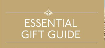 ESSENTIAL GIFT GUIDE