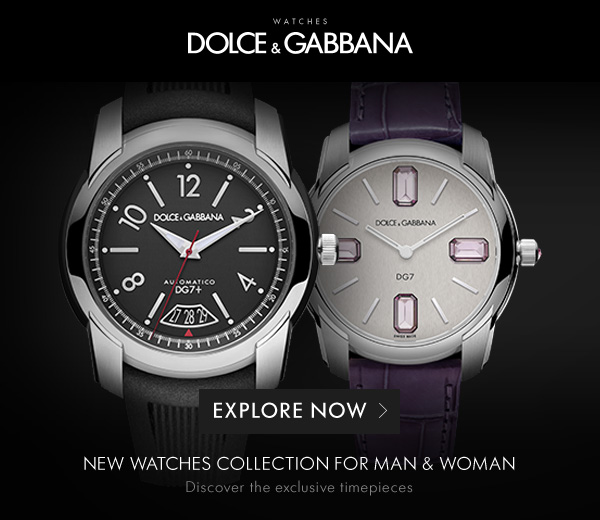 Dolce & Gabbana NEW WATCHES COLLECTION FOR MAN & WOMAN - Discover the new exclusive timepieces