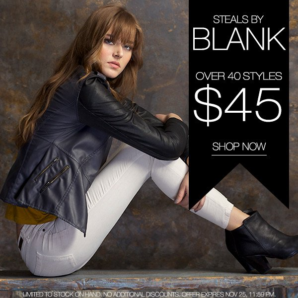 Shop Steals by Blank. Over 40 Styles, just $45.