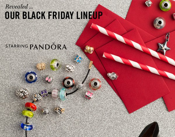 Revealed... our Black Friday lineup. Starring Pandora