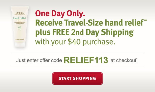 one day only. receive travel-size hand relief plus free 2 day shipping with your $40 purchase. 1 day only. start shopping.