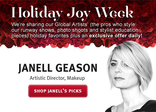 holiday joy week. janell gleason, artistic director, makeup. shop hanell's picks