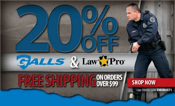 20 percent off Galls and Lawpro + Free Shipping On Orders Over 99 dollars