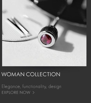 Woman Collection - Elegance, functionality, design - Explore now >