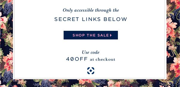 Only accessible through the SECRET LINKS BELOW SHOP THE SALE Use code 40OFF at checkout