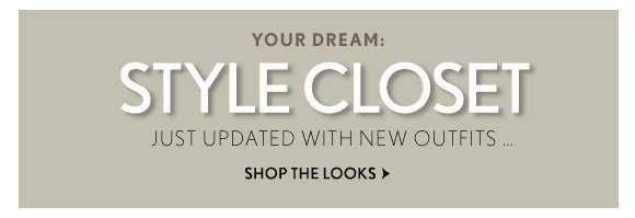 YOUR DREAM: STYLE CLOSET JUST UPDATED WITH NEW OUTFITS ... SHOP THE LOOKS
